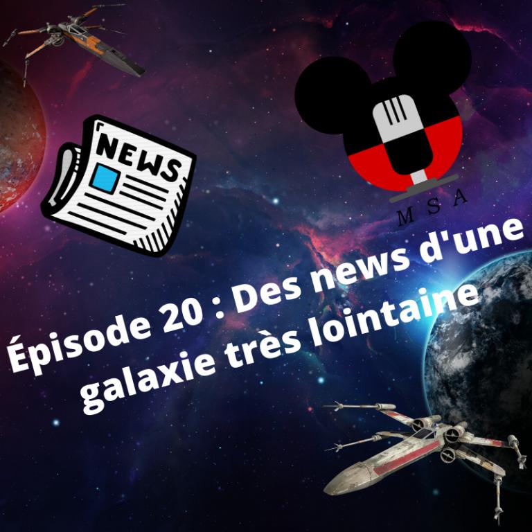Épisode 20 : Des news d'une galaxie très lointaine