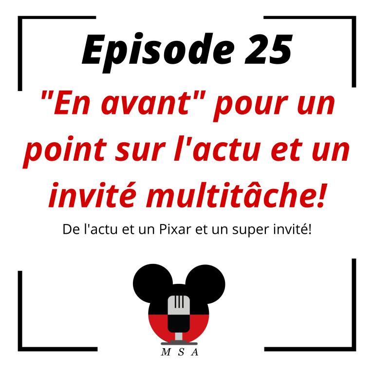 """Episode 25 : """"En avant"""" pour un point sur l'actu et un invité multitâche!"""