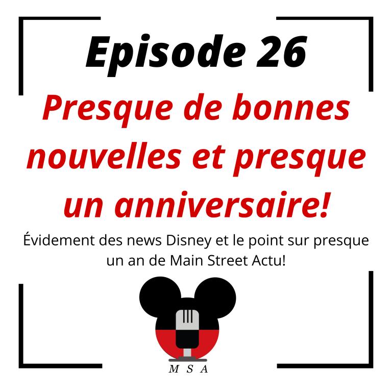 Episode 26 : Presque de bonnes nouvelles et presque un anniversaire!