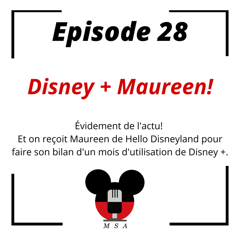 Episode 28 : Disney + Maureen