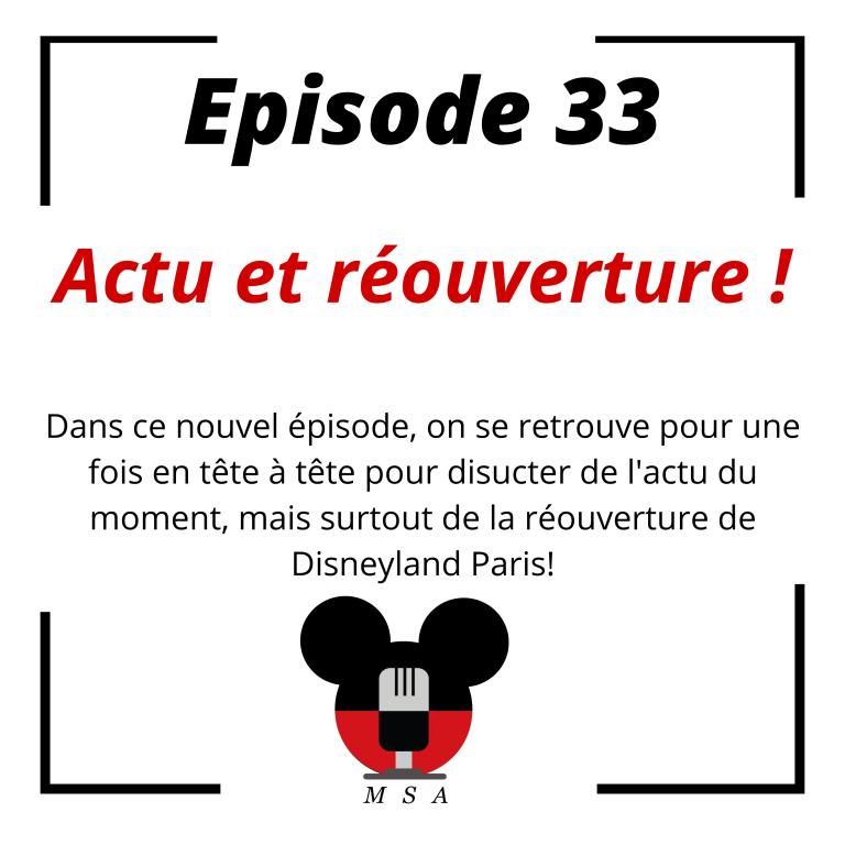 Episode 33 : Actu et réouverture!