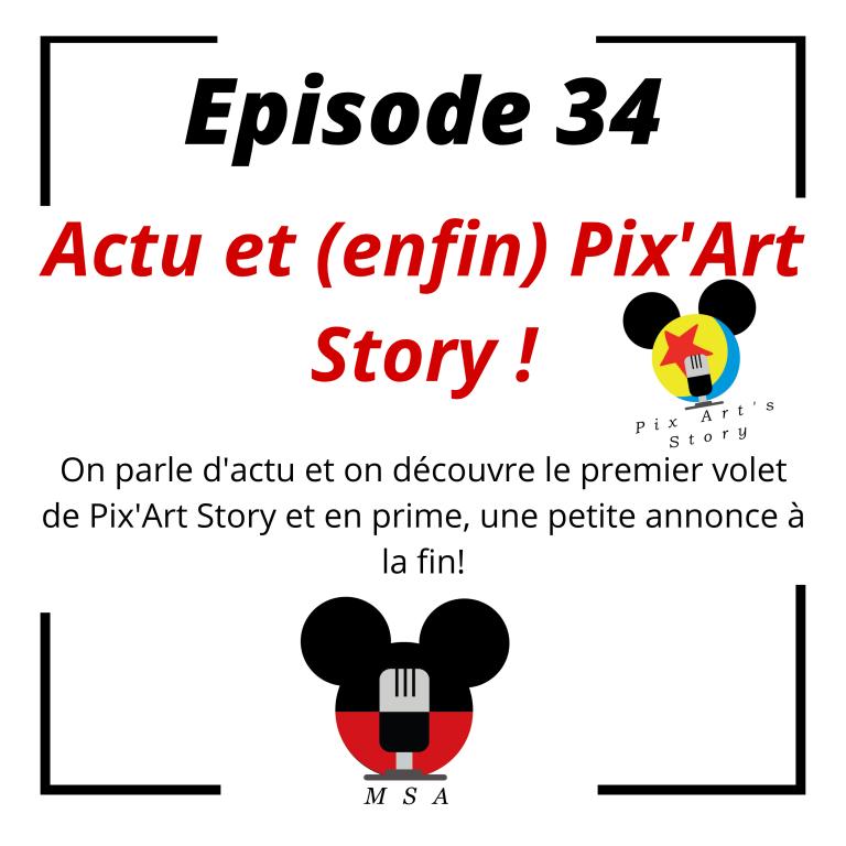Episode 34 : Actu et (enfin) Pix'Art Story!