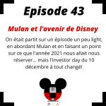 Episode 43 : Mulan et l'avenir de Disney.