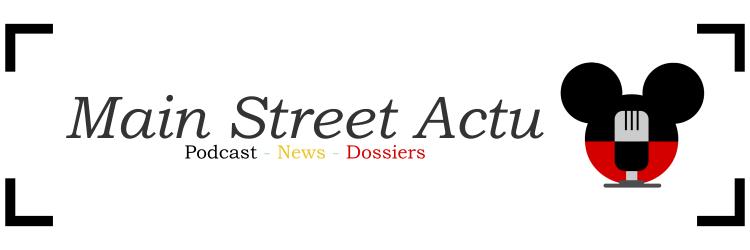 Main Street Actu - Podcast d'actualité Disney (mais pas que ! )
