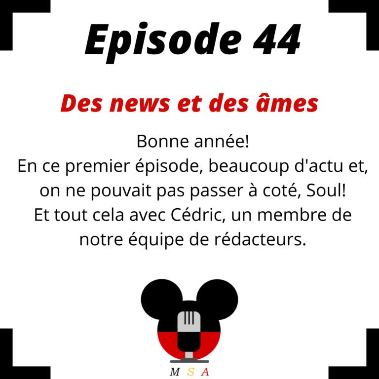 Episode 44 : Des news et des âmes!