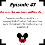 Episode 47 : On marche au beau milieu de....