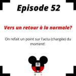 Episode 52: Retour à la normale?