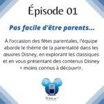Épisode 01 - Être parents chez Disney : mode d'emploi