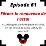 Episode 61 : Fêtons le renouveau de l'actu!
